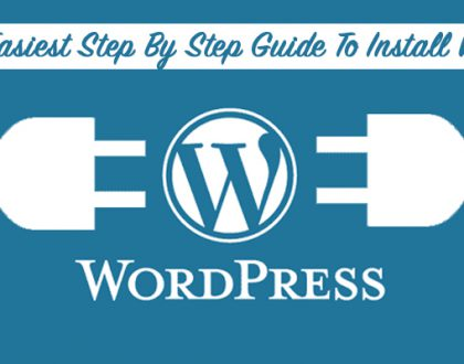Easiest Step By Step Guide To Install WordPress